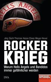 Rockerkrieg: Warum Hells Angels und Bandidos immer gefährlicher werden - Ein SPIEGEL-Buch