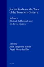 Jewish Studies at the Turn of the Twentieth Century, Volume 1: Biblical, Rabbinical, and Medieval Studies