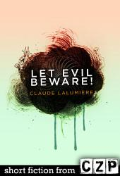 Let Evil Beware!: Short Story