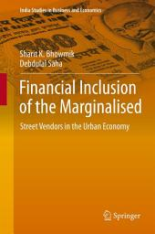 Financial Inclusion of the Marginalised: Street Vendors in the Urban Economy