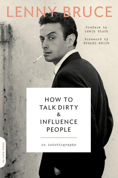 Download How to Talk Dirty and Influence People Book