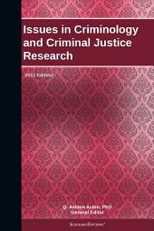 Issues in Criminology and Criminal Justice Research: 2011 Edition