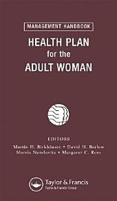 Health Plan for the Adult Woman: Management Handbook