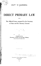 Direct Primary Law with the Official Forms Prepared by the Secretary of State and the Attorney General ...