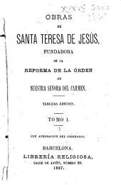 Obras de Santa Teresa de Jesús: fundadora de la reforma de la Orden de Nuestra señora del Carmen