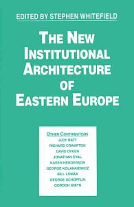 The New Institutional Architecture of Eastern Europe PDF