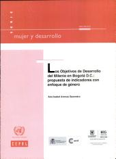 Los Objetivos de Desarrollo del Milenio en Bogotá D. C.: Propuesta de Indicadores con Enfoque de Género