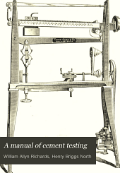 A manual of cement testing: for the use of engineers and chemists in colleges and in the field