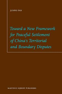 Toward a New Framework for Peaceful Settlement of China s Territorial and Boundary Disputes PDF