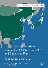 Transnational Contexts of Development History  Sociality  and Society of Play PDF
