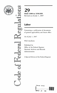 Code of Federal Regulations  Title 29  Labor  Pt  1900 to Sec  1910 999  Revised as of July 1  2007