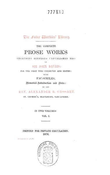 The Works In Verse And Prose Including Hitherto Unpublished Mss Of Sir John Davies