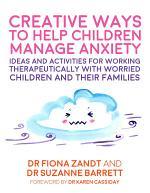 Creative Ways to Help Children Manage Anxiety