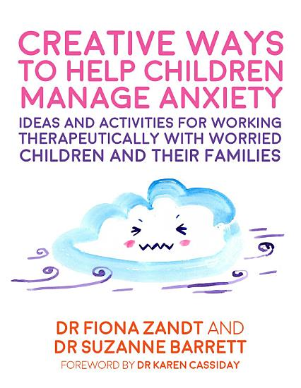 Creative Ways to Help Children Manage Anxiety PDF