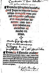 Homeliae q[ua]draginta beati Gregorij Pape de diuersis lectionibus euangelij: nunc primu[m] diligenter castigate et in marginibus adnotate ; cum duabus tabulis ...