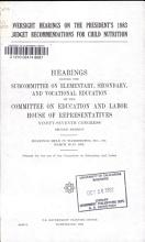 Oversight Hearings on the President s 1983 Budget Recommendations for Child Nutrition PDF