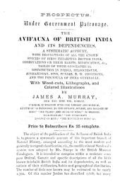 The Avifauna of British India and Its Dependencies: A Systematic Account, with Descriptions of All the Known Species of Birds Inhabiting British India, Observations on Their Habits, Nidification, &c., Tables of Their Geographical Distribution in Persia, Beloochistan, Afghanistan, Sind, Punjab, N.W. Provinces, and the Peninsula of India Generally, with Woodcuts, Lithographs, and Coloured Illustrations, Volume 1