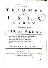The Triumph of Isis: A Poem. Occasioned by Isis, an Elegy, Volume 5