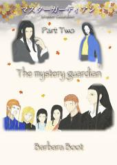 マスターガーディアン (Master Guardian Part Two) The mystery guardian: The search for Narsus