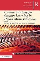 Creative Teaching for Creative Learning in Higher Music Education PDF