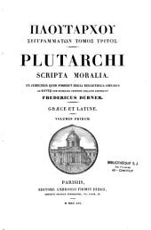 Plutarchi Scripta moralia, ed. Fredericus Dübner. Graece et latine