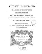 Scotland illustrated in a series of eighty views from drawings by ... Scottish artists