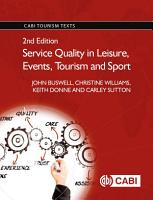 Service Quality in Leisure  Events  Tourism and Sport  2nd Edition PDF