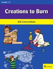 Creations to Burn: Kid Concoctions