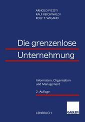 Die grenzenlose Unternehmung: Information, Organisation und Management. Lehrbuch zur Unternehmensführung im Informationszeitalter, Ausgabe 2
