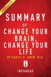 Change Your Brain, Change Your Life: by Daniel G. Amen | Summary & Analysis