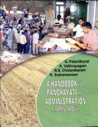 A Handbook For Panchayati Raj Administration Tamil Nadu  Book PDF