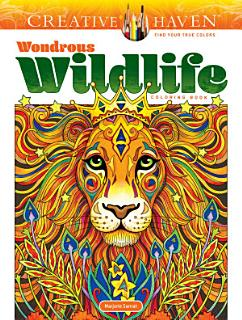 Creative Haven Wondrous Wildlife Coloring Book Book