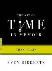 The Art Of Time In Memoir Book PDF