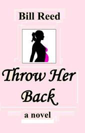 Throw Her Back