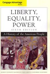 Cengage Advantage Books Liberty Equality Power A History Of The American People Book PDF