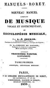 Manuel complet de musique vocale et instrumentale: ou, Encyclopédie musicale, Partie3,Volume1