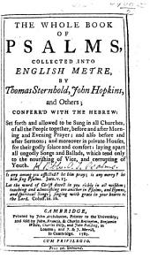 The Whole Book of Psalms, collected into English metre, by Thomas Sternhold, John Hopkins, etc