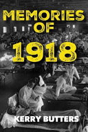 Memories of 1918 by Kerry Butters.