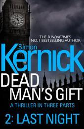 Dead Man's Gift: Last Night: Part 2