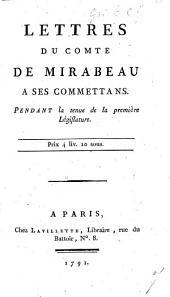 Lettres [dating from May to July, 1789] du Comte de Mirabeau à ses Commettans, pendant la tenue de la première Législature