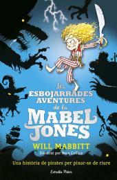 Les esbojarrades aventures de la Mabel Jones: Il·lustrat per Ross Collins