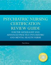 Psychiatric Nursing Certification Review Guide for the Generalist and Advanced Practice Psychiatric and Mental Health Nurse: Edition 3