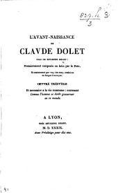 L'Avant-Naissance de Claude Dolet fils de Estienne Dolet: premierement composee en latin par le Père, et maintenant par vng sien amy, traduicte en langue francoyse, etc