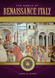 The World of Renaissance Italy: A Daily Life Encyclopedia [2 volumes]