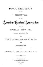 Proceedings of the Convention of the American Bankers' Association: Volumes 1889-1892