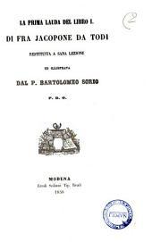 La prima lauda del Libro 1. di fra Jacopone da Todi restituita a sana lezione ed illustrata da Bartolomeo Sorio
