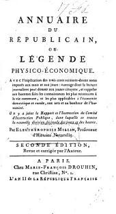 Annuaire du Républicain, ou légende physico-économique, avec l'explication des 372 noms imposés aux mois et aux jours. Seconde édition, revue et corrigée par l'auteur