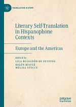 Literary Self-Translation in Hispanophone Contexts - La autotraducción literaria en contextos de habla hispana