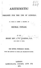 Arithmetic Designed for the Use of Schools: To which is Added a Chapter on Decimal Coinage