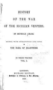 History of the War of the Sicilian Vespers: Volume 1